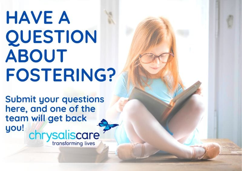 Chrysalis Care Fostering - A question about fostering
