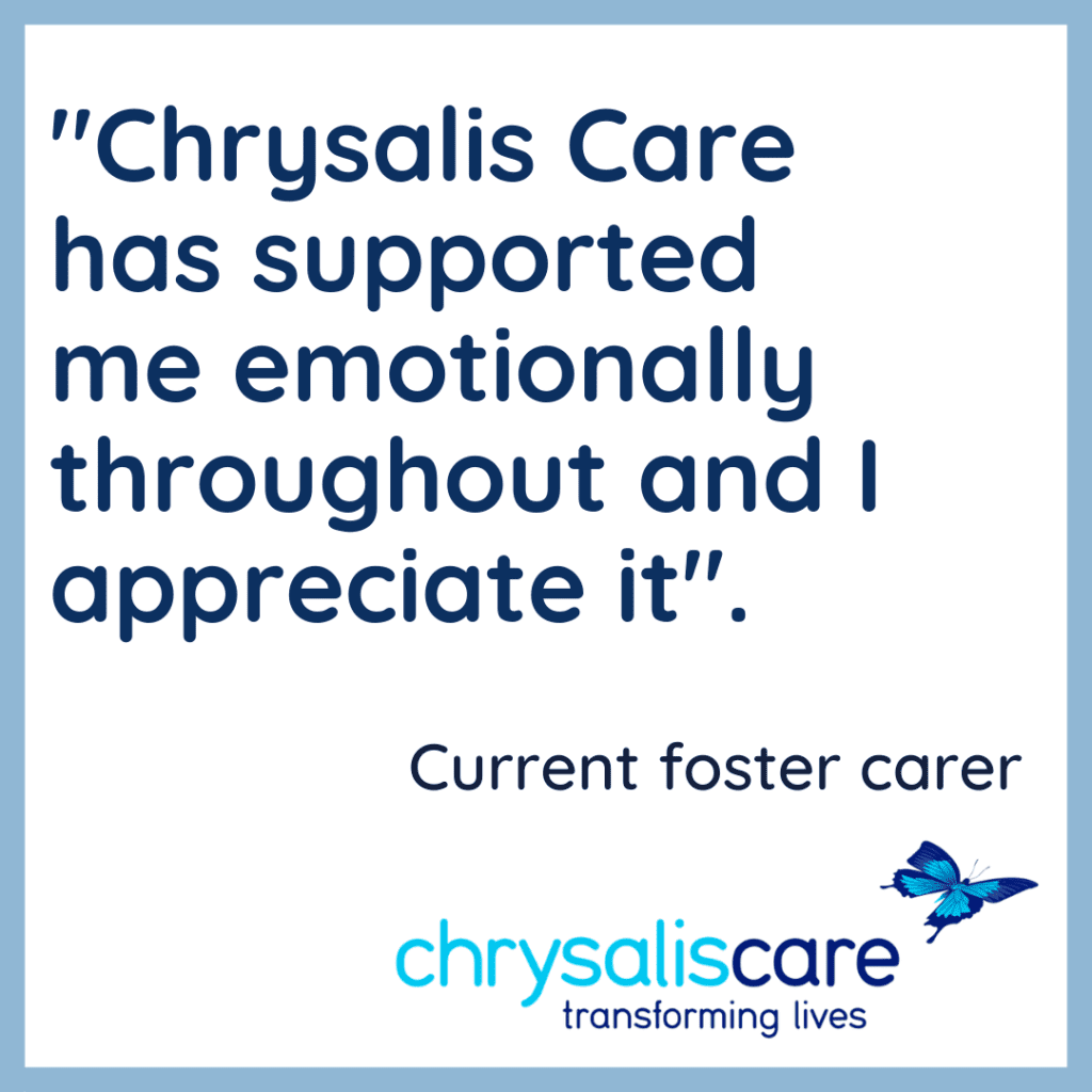 Chrysalis care Fostering London-Words from our foster carers